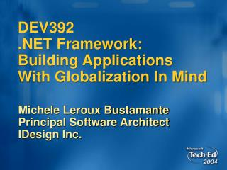 DEV392  .NET Framework: Building Applications With Globalization In Mind