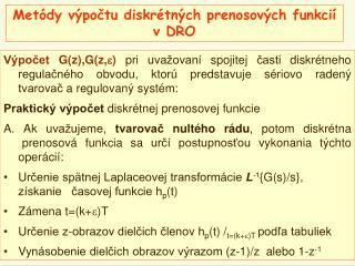 Metódy výpočtu diskrétných prenosových funkcií v DRO