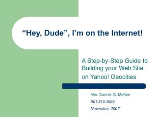 """Hey, Dude"", I'm on the Internet!"