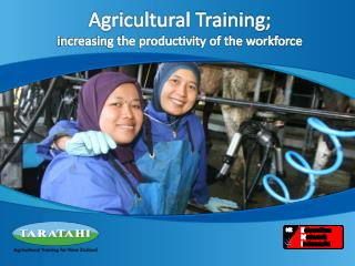 Agricultural Training; i ncreasing the productivity of the workforce