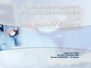 Projet de développement  de la Chirurgie Ambulatoire au Centre Hospitalier d'Auxerre