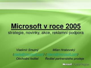 Microsoft v roce 2005 strategie, novinky, akce, reklamní podpora