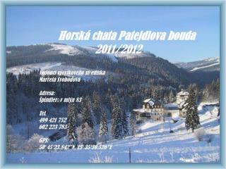 Horská chata Patejdlova bouda 2011/2012 Vedoucí výcvikového střediska Marcela Svobodová