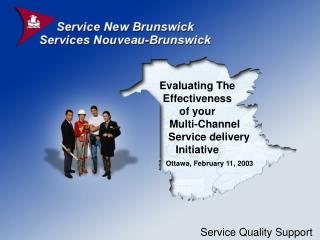 Evaluating The Effectiveness  of your       Multi-Channel          Service delivery  Initiative