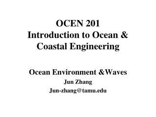 OCEN 201 Introduction to Ocean & Coastal Engineering