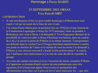 Hommage  � Pierre MARIN 25 SEPTEMBRE 2003-ORSAY Yves Petroff-MRT