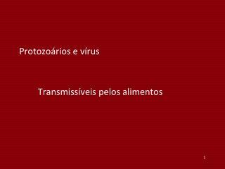 Protozoários e vírus