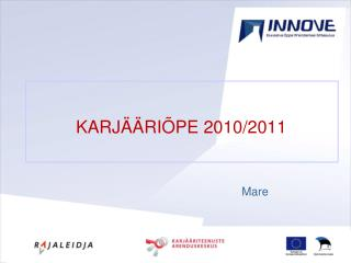 K ARJÄÄRIÕPE 2010/2011