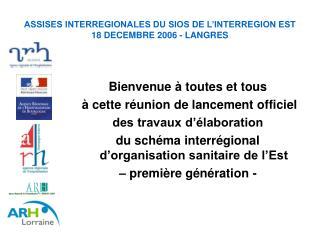 ASSISES INTERREGIONALES DU SIOS DE L'INTERREGION EST 18 DECEMBRE 2006 - LANGRES
