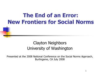 The End of an Error:  New Frontiers for Social Norms