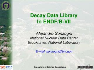 Decay Data Library In ENDF/B-VII Alejandro Sonzogni National Nuclear Data Center