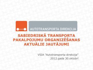 Sabiedriskā transporta pakalpojumu organizēšanas aktuālie jautājumi
