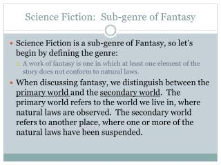 Science Fiction:  Sub-genre of Fantasy