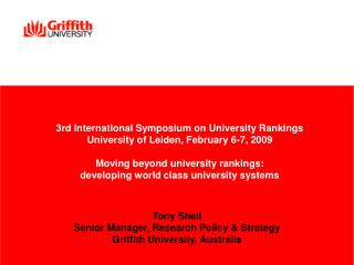 Tony Sheil Senior Manager, Research Policy & Strategy Griffith University, Australia