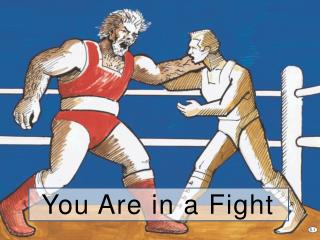 You Are in a Fight