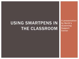 Using  SmartPens  in the Classroom