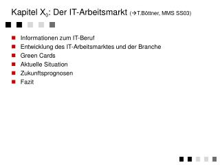 Kapitel X 0 : Der IT-Arbeitsmarkt  ( T.Böttner, MMS SS03)