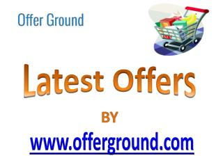 Latest Offers - Offerground.com