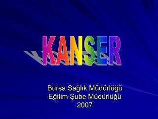 Bursa Sağlık Müdürlüğü Eğitim Şube Müdürlüğü 2007