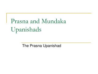 Prasna and Mundaka Upanishads