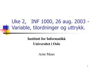 Uke 2,   INF 1000, 26 aug. 2003 - Variable, tilordninger og uttrykk.