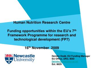 Human Nutrition Research Centre  Funding opportunities within the EU s 7th Framework Programme for research and technolo