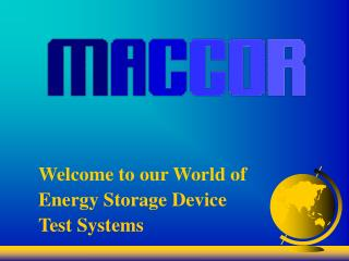 Welcome to our World of Energy Storage Device  Test Systems