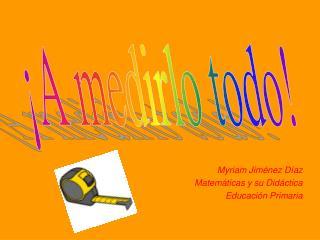 Myriam Jiménez Díaz Matemáticas y su Didáctica Educación Primaria