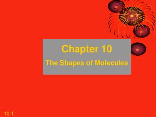 Chapter 10 The Shapes of Molecules