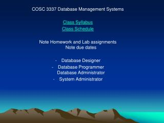 COSC 3337 Database Management Systems Class Syllabus Class Schedule