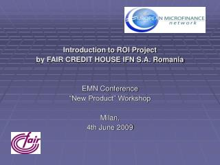 Introduction to ROI Project  by FAIR CREDIT HOUSE IFN S.A. Romania EMN Conference