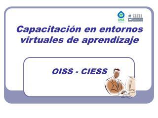 Capacitación en entornos virtuales de aprendizaje OISS - CIESS