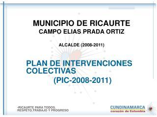 MUNICIPIO DE RICAURTE CAMPO ELIAS PRADA ORTIZ ALCALDE (2008-2011)