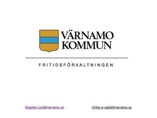 Stephan.lund@varnamo.se Ulrika.w.sabel@varnamo.se