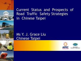 Current  Status  and  Prospects  of  Road  Traffic  Safety Strategies   in  Chinese Taipei