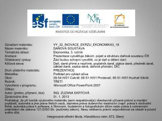 Označení materiálu:  VY_32_INOVACE_EKRZU_EKONOMIKA3_18 Název materiálu:DAŇOVÁ SOUSTAVA