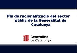 Pla de racionalització del sector públic de la Generalitat de Catalunya
