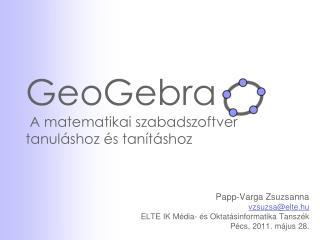 GeoGebra  A matematikai szabadszoftver tanuláshoz és tanításhoz