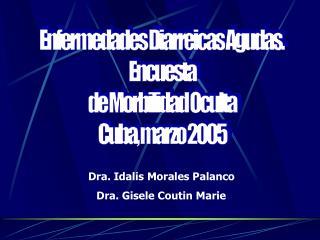Enfermedades Diarreicas Agudas.  Encuesta  de Morbilidad Oculta  Cuba, marzo 2005