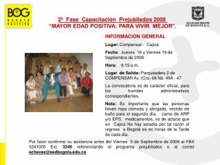 """2ª  Fase  Capacitación  Prejubilados 2008  """"MAYOR EDAD POSITIVA: PARA VIVIR  MEJOR""""."""