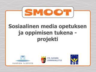 Sosiaalinen media opetuksen ja oppimisen tukena - projekti