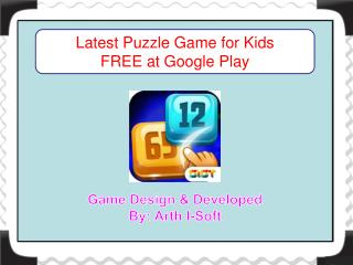 Latest Puzzle Game for Kids FREE at Google Play