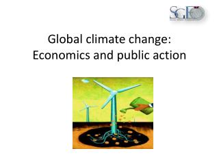 Global climate change: Economics and public action