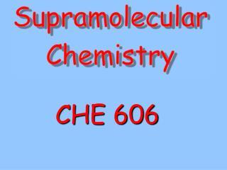 CHE 606