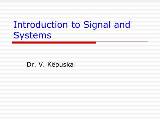 Introduction to Signal and Systems