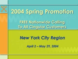 2004 Spring Promotion FREE Nationwide Calling To All Cingular Customers