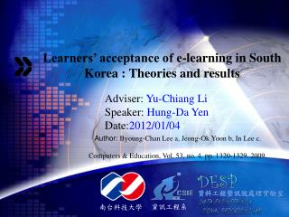 Learners' acceptance of e-learning in South Korea : Theories and results