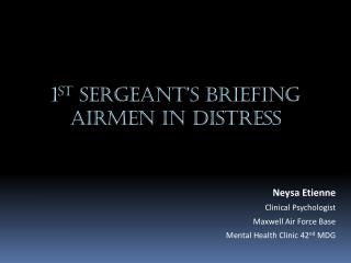 1 st  SERGEANT'S BRIEFING Airmen in Distress