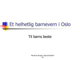 Et helhetlig barnevern i Oslo