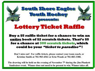 Don�t miss out!  For raffle tickets, please contact your team coach, or
